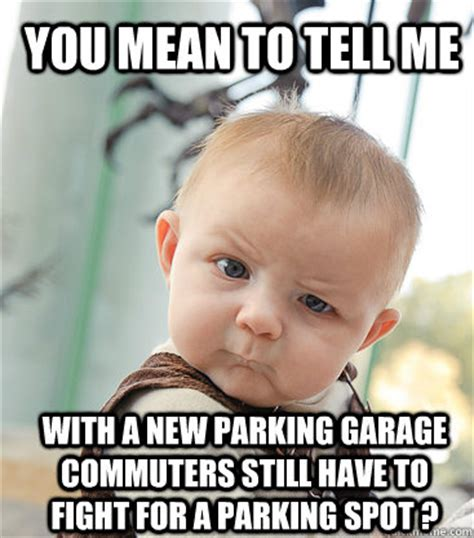 You Mean To Tell Me With A New Parking Garage Commuters