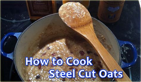 how to cook oats how to cook and prepare steel cut oats stove microwave or slow cooker