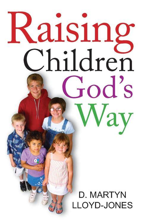 Raising Children Gods Way Banner Of Truth