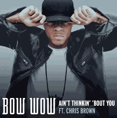 Bow Wow  Ain't Thinkin' About You (ft Chris Brown