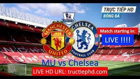 Manchester United vs Chelsea LIVE Stream EPL 16/04/2017 ...