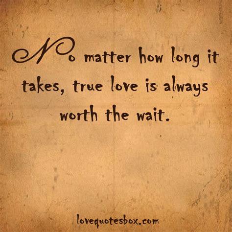 worth waiting  love quotes quotesgram