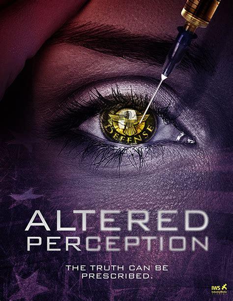 Altered Perception 2017 Watch Full Movie In Hd Solarmovie