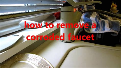 To Uninstall A Kitchen Faucet by Plumbing How To Remove A Corroded Kitchen Sink Faucet