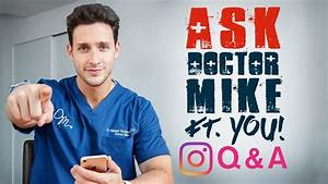 Ask Doctor Mike ft. YOU | Instagram Q&A - YouTube