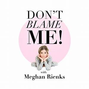 Don't Blame Me! Podcast