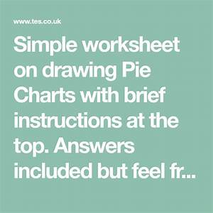 Simple Worksheet On Drawing Pie Charts With Brief