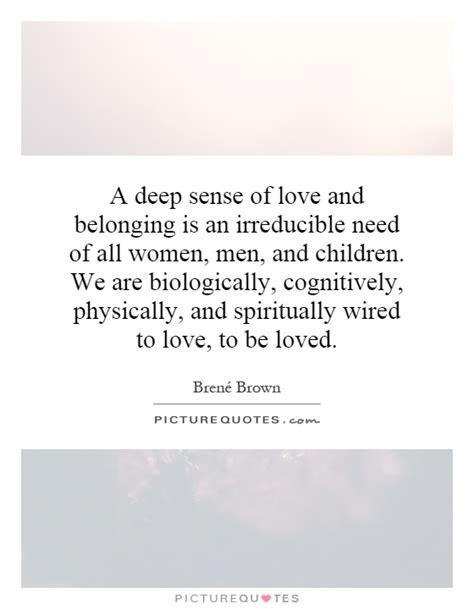 deep sense  love  belonging   irreducible