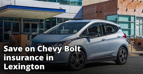 For smaller cars, the chevy cruze is also on this same list. Compare Chevy Bolt Insurance Rate Quotes in Lexington Kentucky