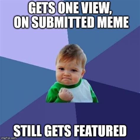 Meme Success - success kid meme imgflip