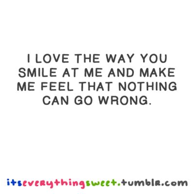 Love Way You Make Me Smile Quotes