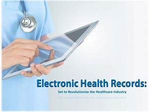 Electronic Health Records Set to Revolutionize the ...