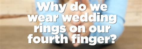 wedding rings why do we wear them on the fourth finger