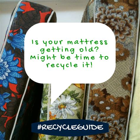 recycle your mattress recycle guide how to recycle a mattress