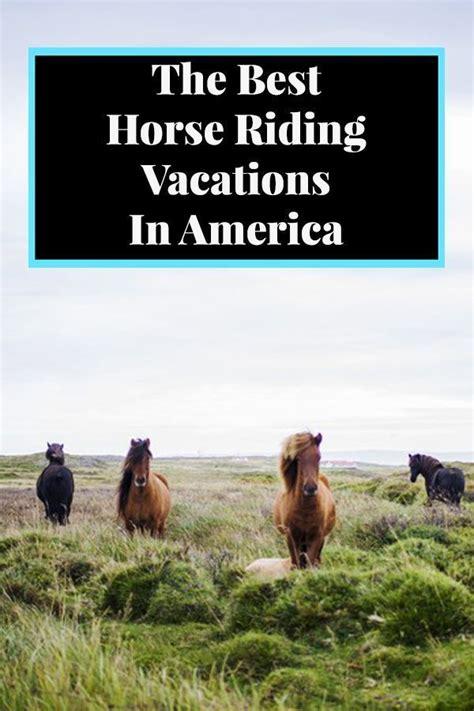riding horse vacations america travelawaits