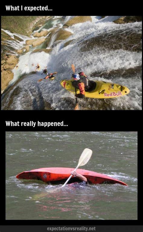 Kayaking Memes - made me laugh not mine kayaking