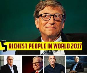 TOP 5 RICHEST PEOPLE IN WORLD 2017 - GOLDSTON3