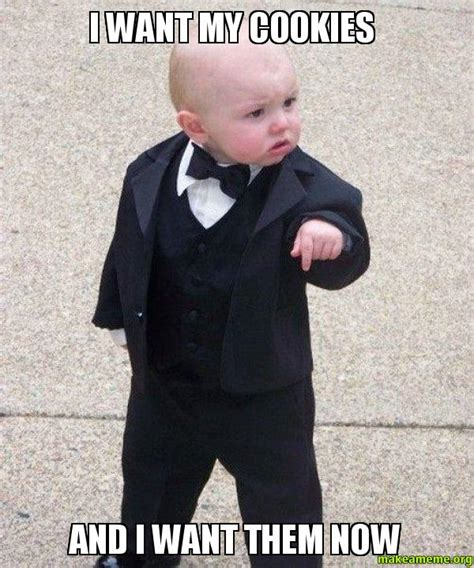 Godfather Baby Meme - i want my cookies and i want them now godfather baby make a meme