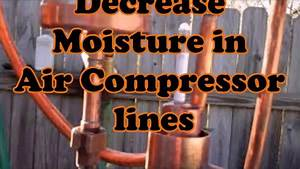 How To Decrease Moisture In Air Compressor Lines