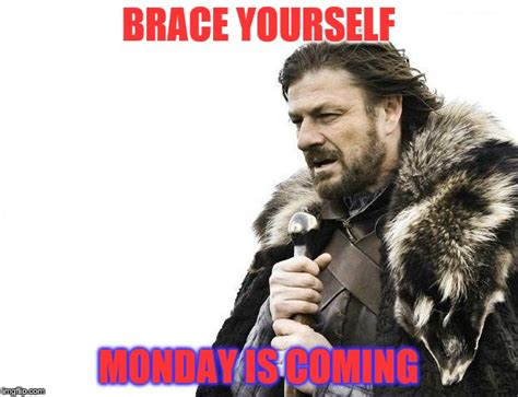 Make A Brace Yourself Meme - brace yourselves x is coming meme imgflip