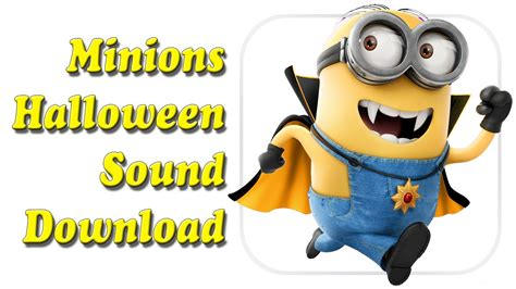 Minions This Is Halloween Sound Download Free Copyright