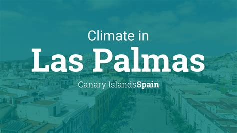 climate weather averages  las palmas canary islands