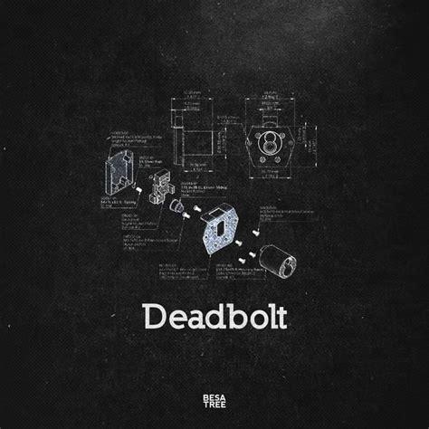 Besatree Deadbolt Lyrics Genius Lyrics