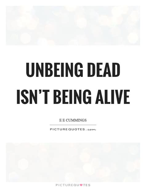 Appreciate Being Alive Quotes