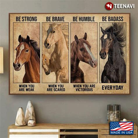 Vintage Four Horses Be Strong When You Are Weak Be Brave ...