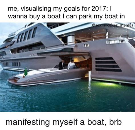 Buy A Boat by Me Visualising My Goals For 2017 I Wanna Buy A Boat L Can