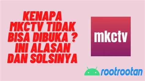 Mkctv mod apk latest version v1.2.2 free download for android smartphones and tablets to watch latest iptv channels for free. MKCTV Apk Tidak Bisa di Akses ? Begini Cara Mengatasinya