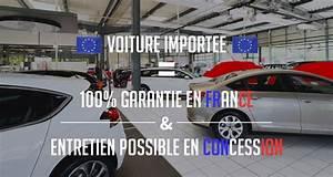 Faut Il Prendre Une Extension De Garantie Automobile : les voitures import es sont elles garanties en france ~ Medecine-chirurgie-esthetiques.com Avis de Voitures