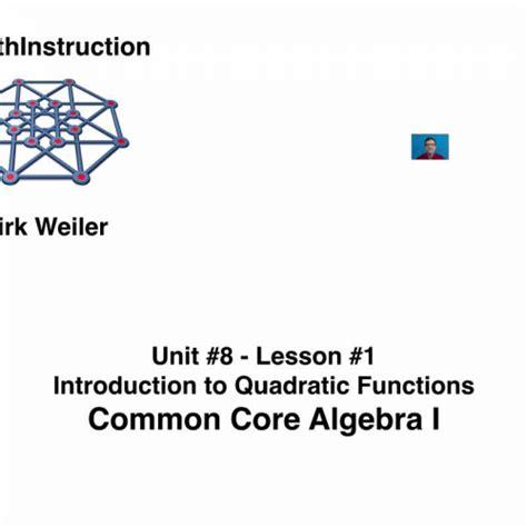 Common Core Algebra Iunit 8lesson 1introduction To Quadratic Functions