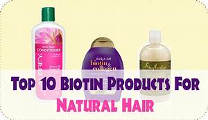 Big On Biotin  Try These Top 10 Biotin Products For Natural Hair