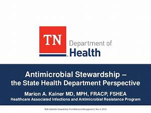 Dr. Marion A. Kainer - Antimicrobial Stewardship - the ...