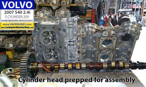 volvo sa head 07 volvo s40 2 4i engine rebuild los angeles machine