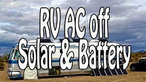 Running An Rv Ac Off Solar  Batteries  And A Hybrid