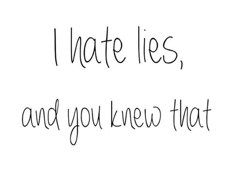 I Hate Your Lies Quotes