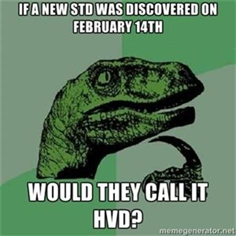 Sexual Tyrannosaurus Meme - 9 best images about std memes on pinterest keep calm medical center and for her