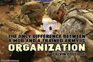 The Only Difference Between A Mob And A Trained Army Is ...
