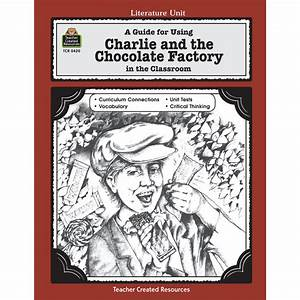 a guide for using charlie the chocolate factory in the With the ultimate guide to charlie and the chocolate factory review