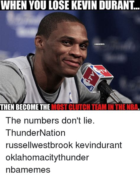 Kevin Durant Memes - when you lose kevin durant onbamemes then become the most clutch team in the nba the numbers don