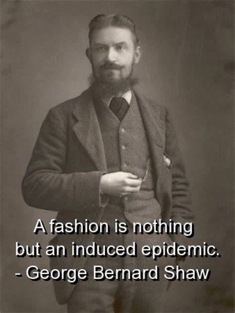 George Bernard Shaw, Quotes, Sayings, Fashion, Short Quote. Tattoo Quotes Passion. Relationship Quotes Coolnsmart. Confidence Quotes And Images. Quotes About Moving Out On Your Own. Quotes You Make Me Laugh. Good Quotes Everyone Will Like. Bible Quotes About Strength Corinthians. Quotes About Moving On After Hard Times