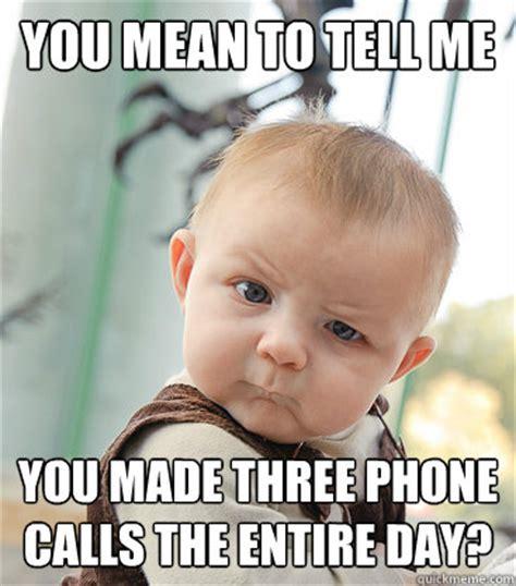 Baby On The Phone Meme - skeptical baby memes quickmeme