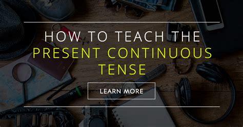 teach  present continuous tense