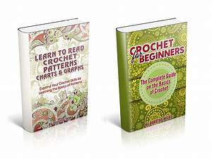 Crochet Box Set Theplete Guide On Learning How To Crochet Includes Volume On How To Read Charts And Diagrams And A Second Volume On The Basics On Crocheting