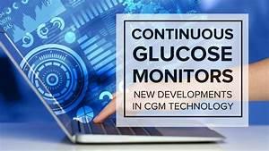 Continuous Glucose Monitors  New Developments In Cgm