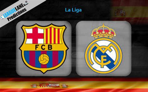Barcelona vs Real Madrid Prediction, Betting Tips & Match ...