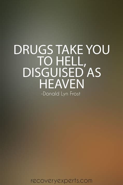 quote  addiction drugs    hell disguised