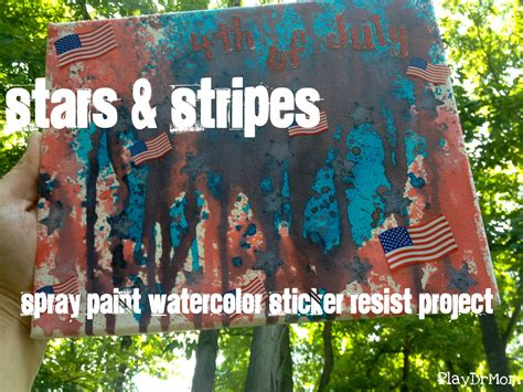 Stars And Stripes Sticker Resist Painting Play Dr Mom